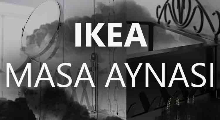 IKEA Makyaj Aynaları İncelemesi