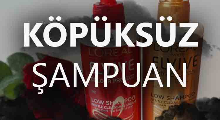Köpüksüz Şampuan Markaları – Kullananlar