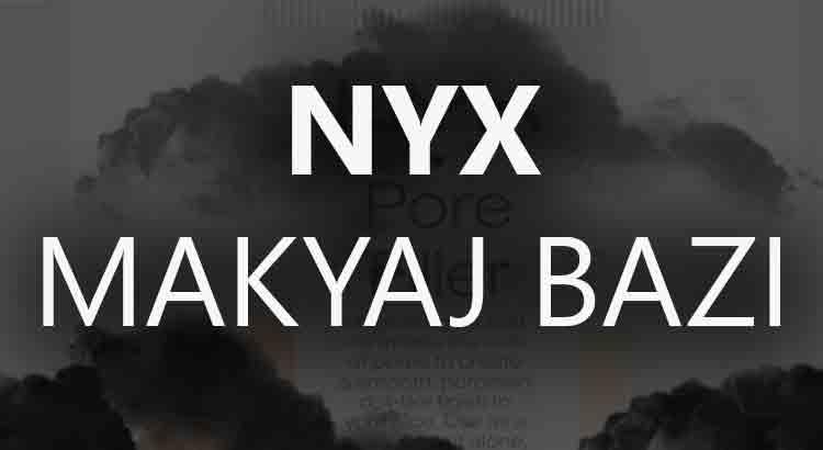NYX Makyaj Bazı Kullananlar – İnceleme