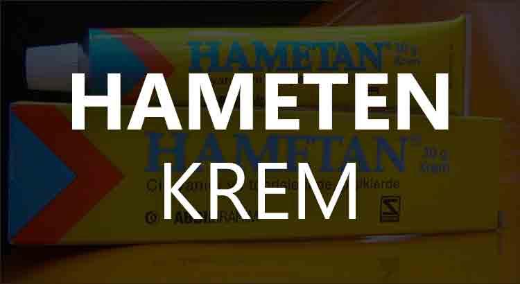Hametan Krem Ne İşe Yarar?